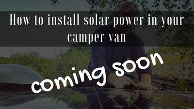 Camper van installation guides - how to install solar power in your camper van.jpg