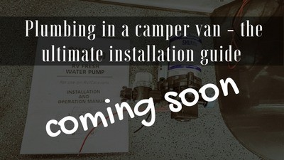 Camper van installation guides - how to install the plumbing in your camper van