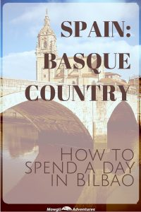 How to spend a day in Bilbao
