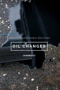 Vehicle Maintenance Routines: Getting An Oil Change in Morocco