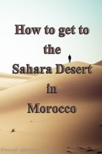Pinterest - How to get to the Sahara Desert in Morocco