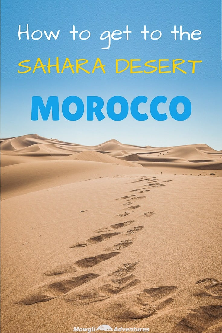 You want to go but you don't know how to get to the Sahara Desert in Morocco without a tour guide! This post has you covered. #OverlandTravel #Morocco #SaharaDesert Read the full article here: //mowgli-adventures.com/how-to-get-to-the-sahara-desert-in-morocco/