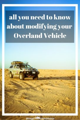 overland vehicle modifications - Want to modify your vehicle for overland travel but don't know where to start? Here is the best advice you can get for your overland vehicle modifications. #Overland #Travel #Vehicle #OffRoadDriving Click this link to read the full advice //mowgli-adventures.com/overland-vehicle-modifications-the-best-advice-you-can-get/