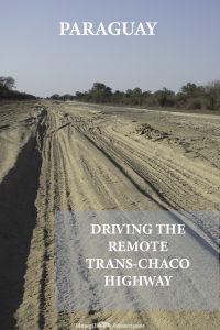 Driving the Trans-Chaco Highway in Paraguay on Pinterest