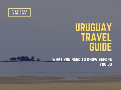 Uruguay travel guide plan your trip