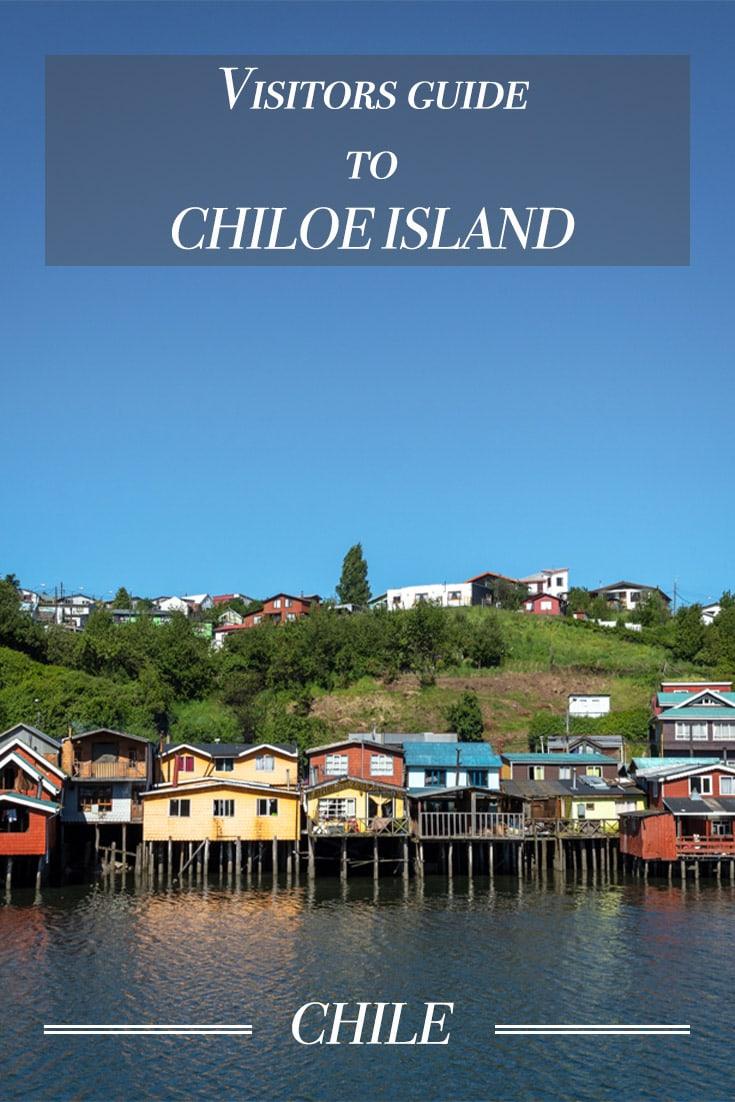 A visitors guide to Chiloe Island Chile
