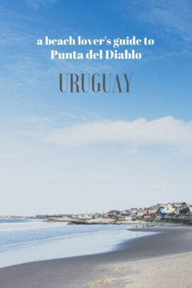 A beach lover's guide to Punta del Diablo Uruguay