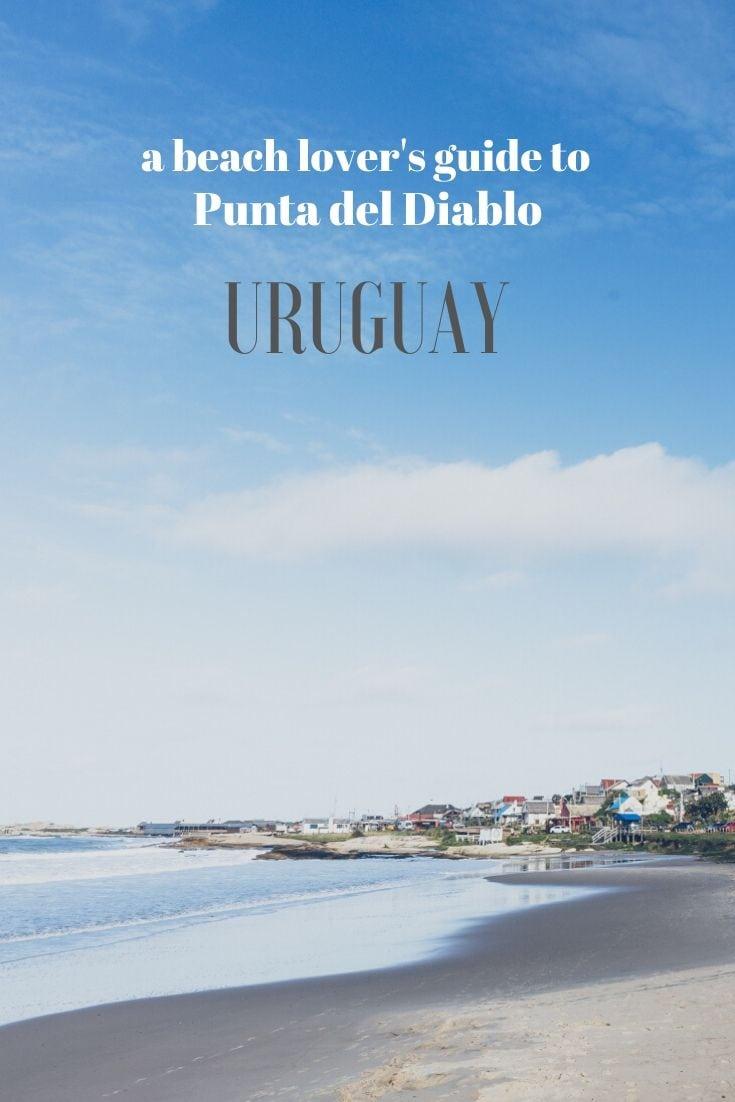 A beach lover's guide to Punta del Diablo Uruguay