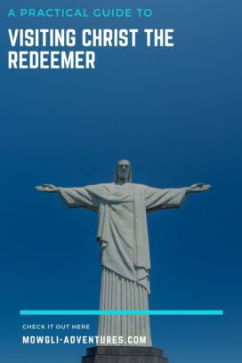 A practical guide to visiting Christ the Redeemer in Rio de Janeiro