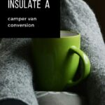 Pin image for Campervan insulation