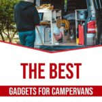 The Best Gadgets for Campervans to Conquer Van Life