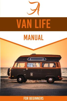 Van life manual for beginners