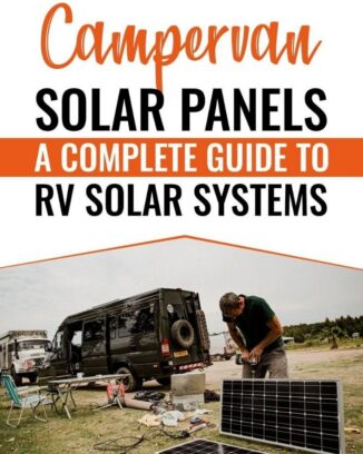 Camper Van Solar Panels _ A Complete Guide to the Best Solar System